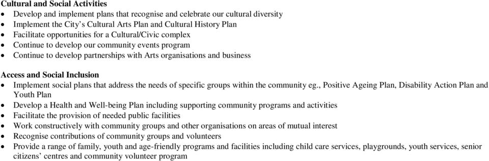 social plans that address the needs of specific groups within the community eg.