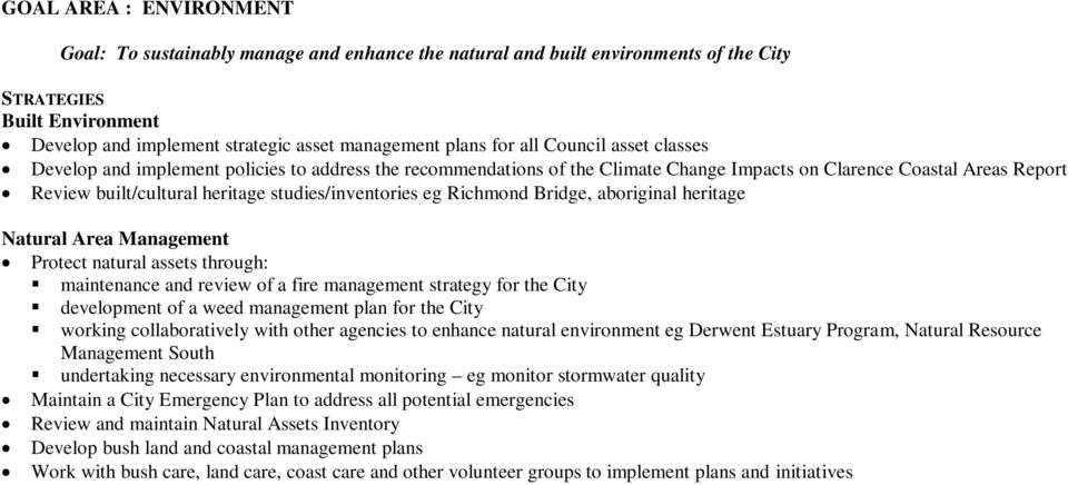 studies/inventories eg Richmond Bridge, aboriginal heritage Natural Area Management Protect natural assets through: maintenance and review of a fire management strategy for the City development of a