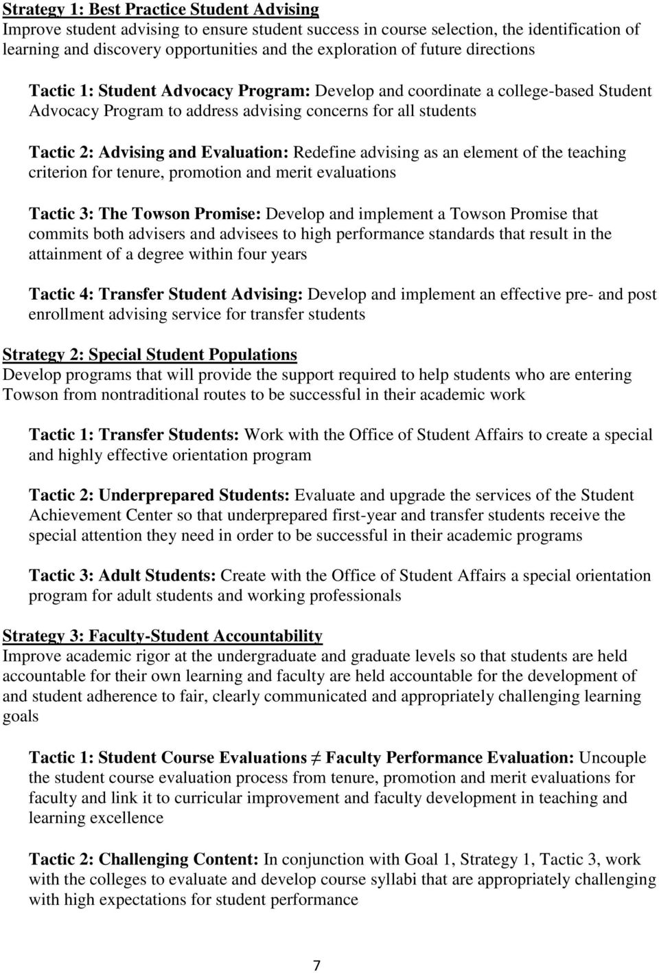 Redefine advising as an element of the teaching criterion for tenure, promotion and merit evaluations Tactic 3: The Towson Promise: Develop and implement a Towson Promise that commits both advisers