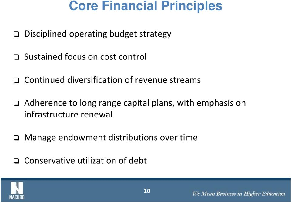 Adherence to long range capital plans, with emphasis on infrastructure