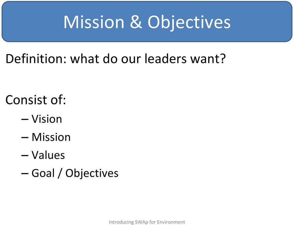 Consist of: Vision Mission Values