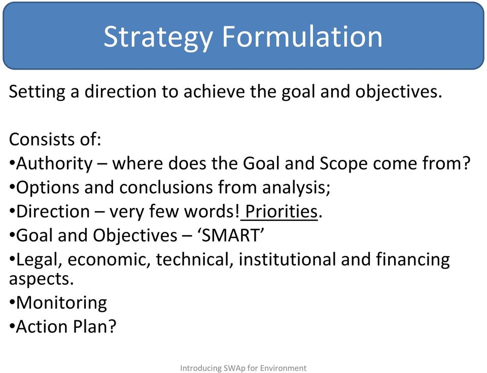 Options and conclusions from analysis; Direction very few words! Priorities.