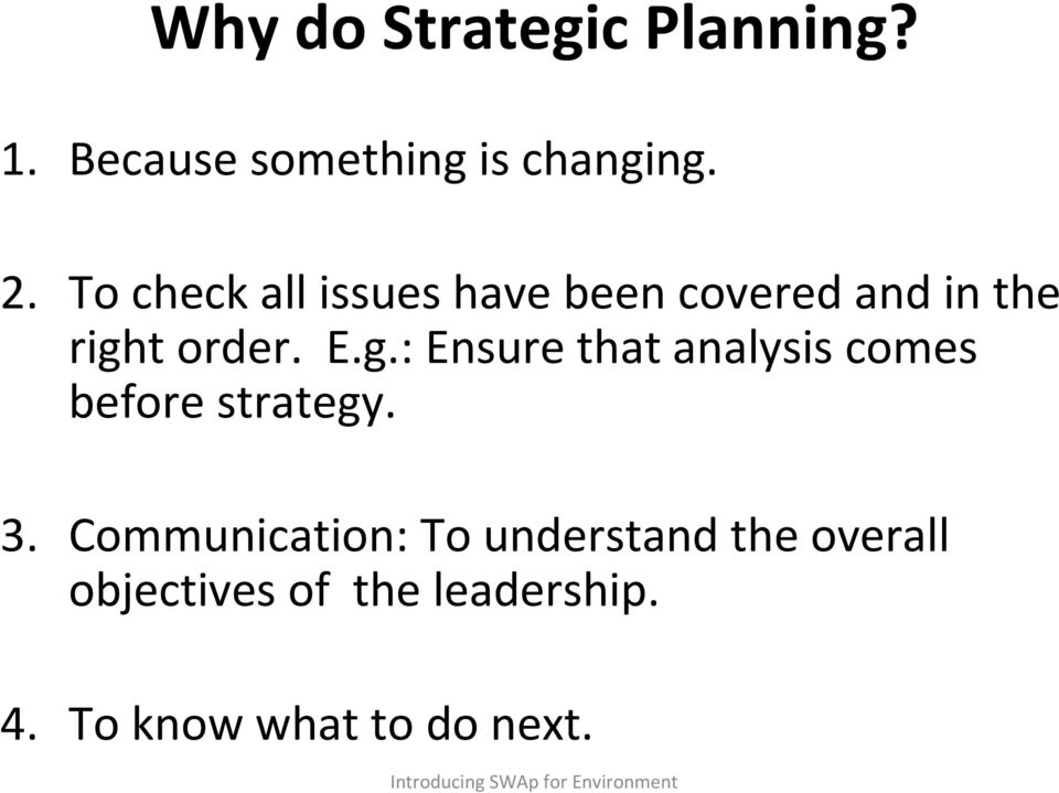 t order. E.g.: Ensure that analysis comes before strategy. 3.