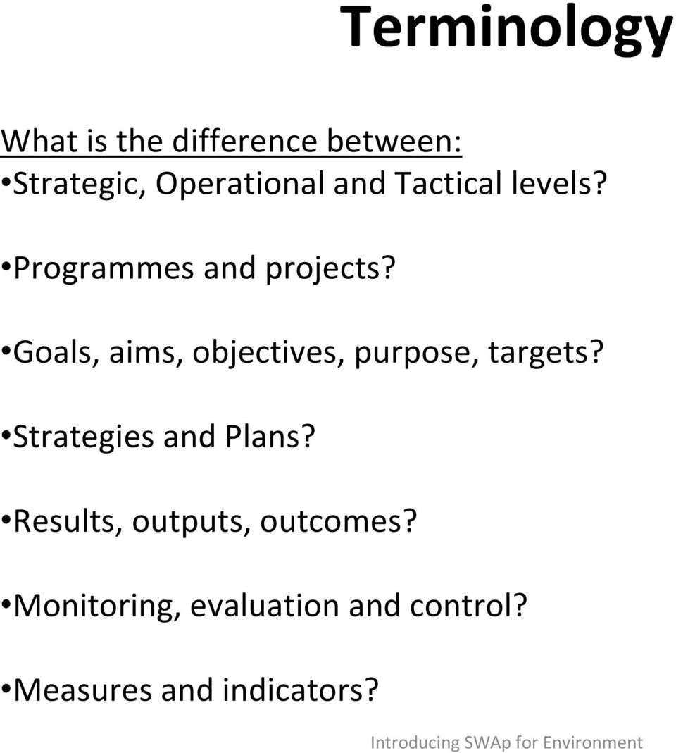 Goals, aims, objectives, purpose, targets? Strategies and Plans?