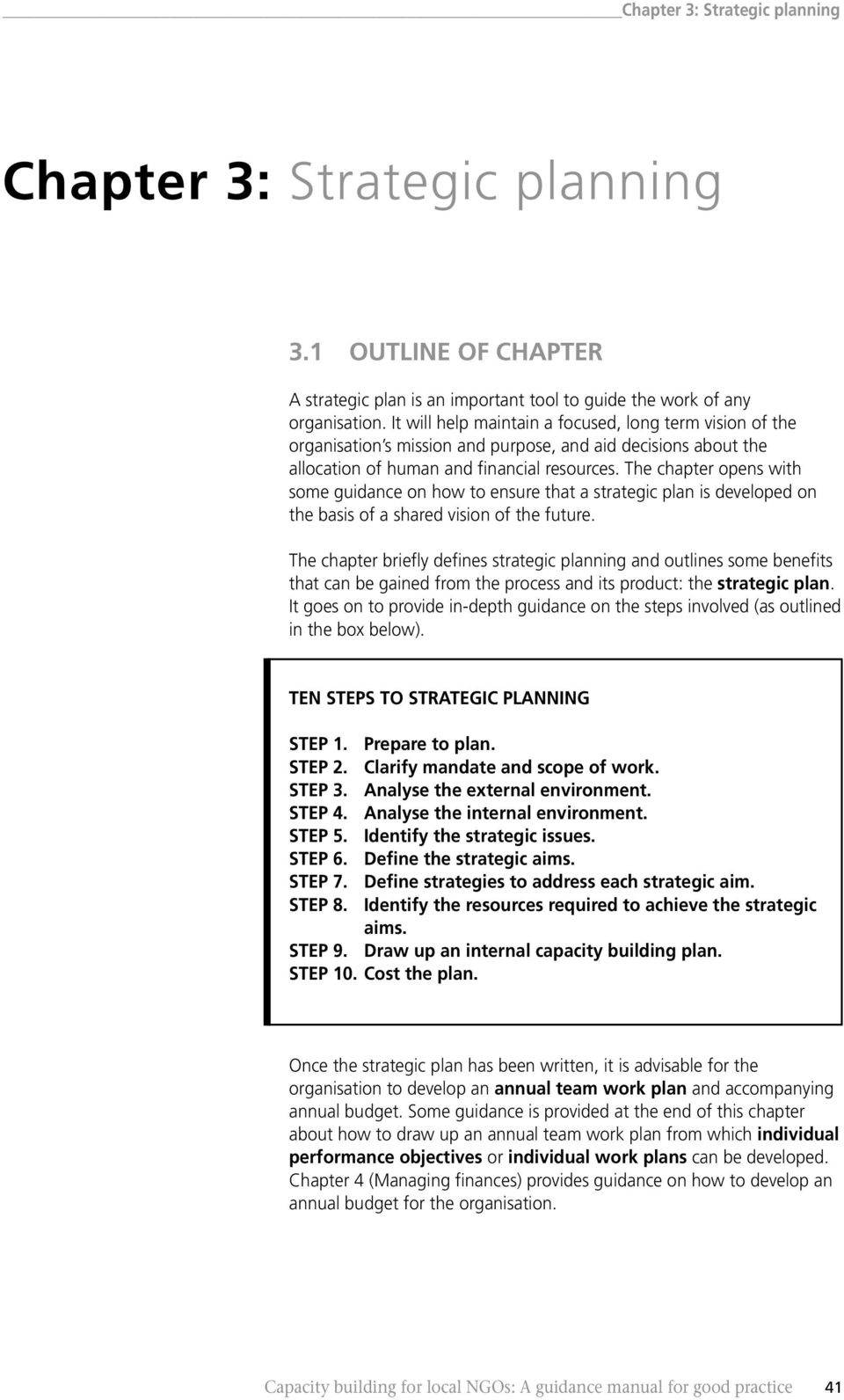 The chapter opens with some guidance on how to ensure that a strategic plan is developed on the basis of a shared vision of the future.