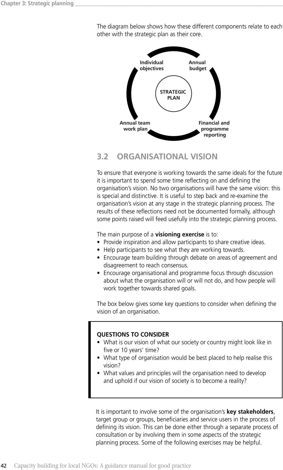 2 ORGANISATIONAL VISION To ensure that everyone is working towards the same ideals for the future it is important to spend some time reflecting on and defining the organisation s vision.