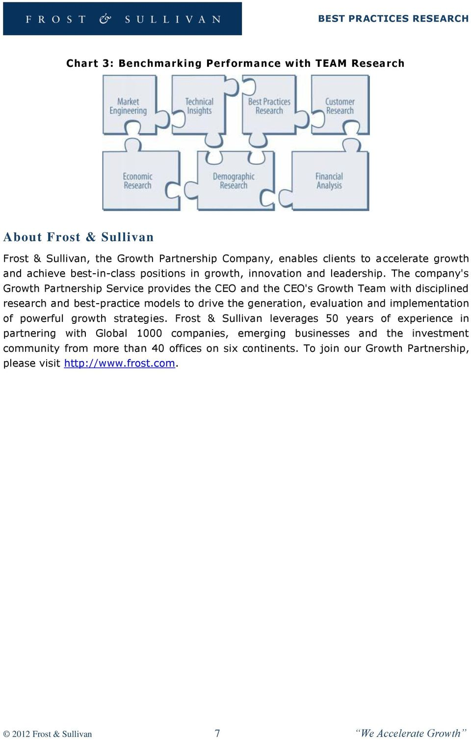 The company's Growth Partnership Service provides the CEO and the CEO's Growth Team with disciplined research and best-practice models to drive the generation, evaluation and