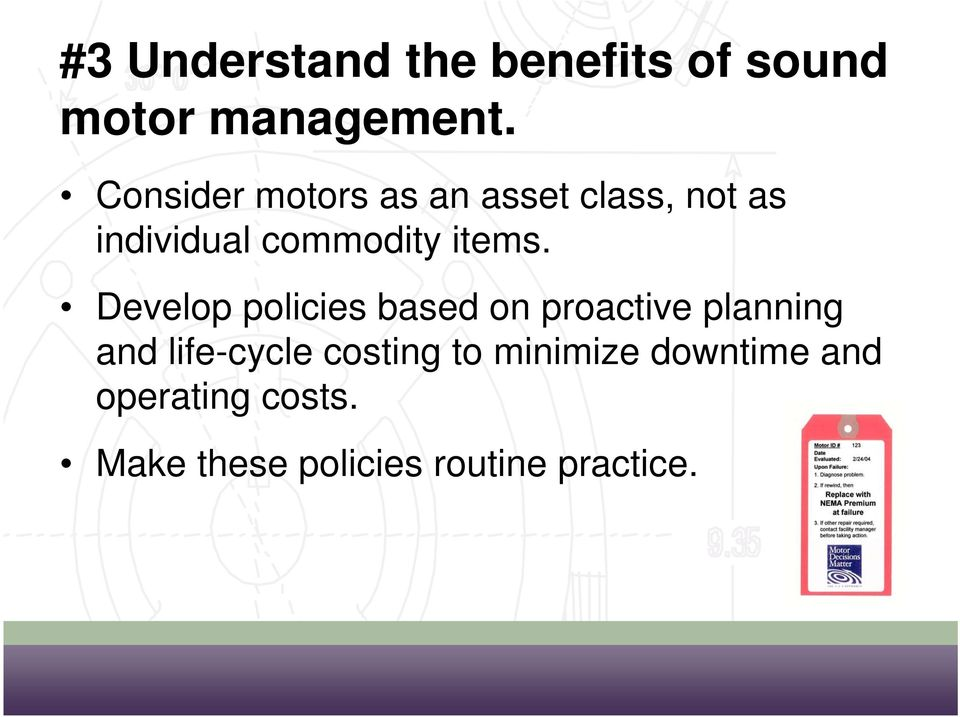 Develop policies based on proactive planning and life-cycle costing