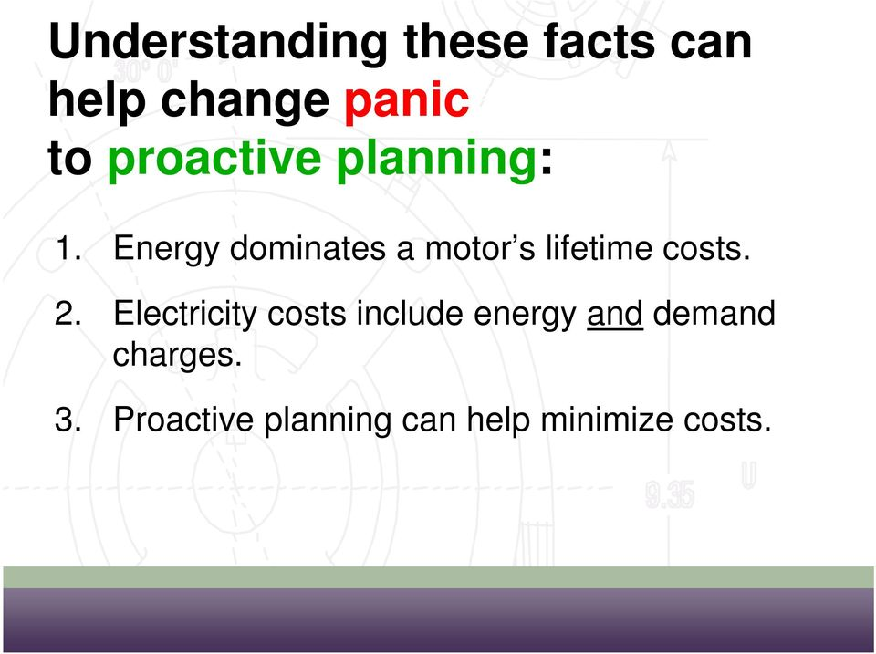 Energy dominates a motor s lifetime costs. 2.