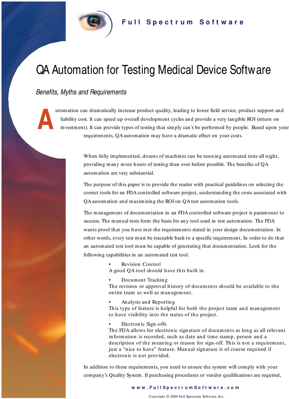 Based upon your requirements, QA automation may have a dramatic effect on your costs.