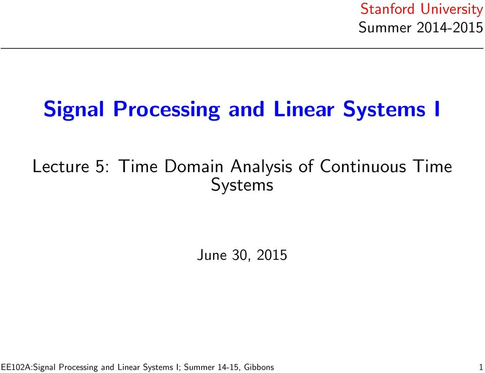 of Coninuous Time Sysems June 3, 215 EE12A:Signal