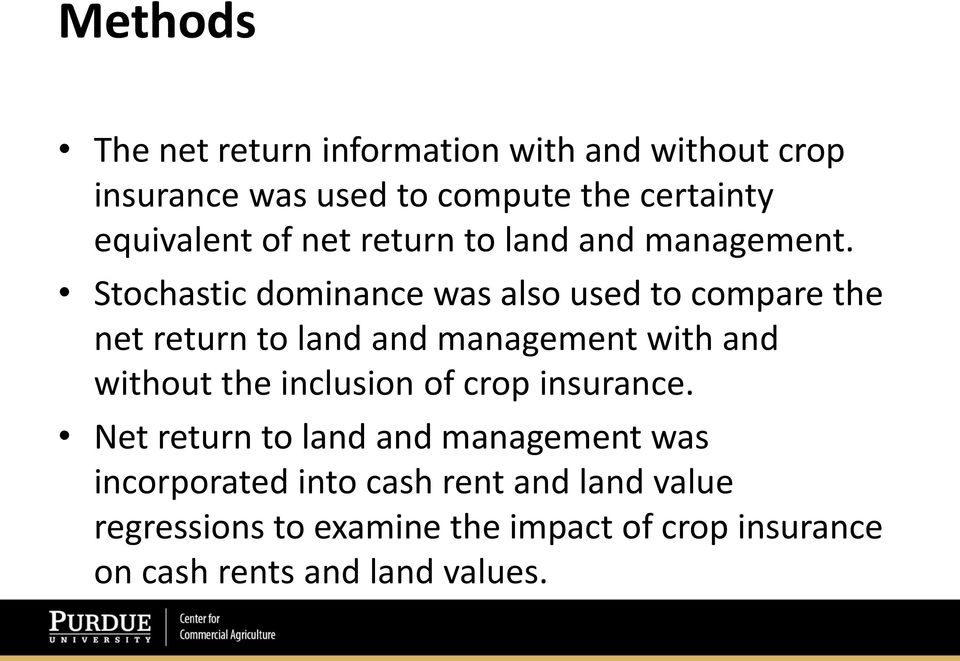 Stochastic dominance was also used to compare the net return to land and management with and without the