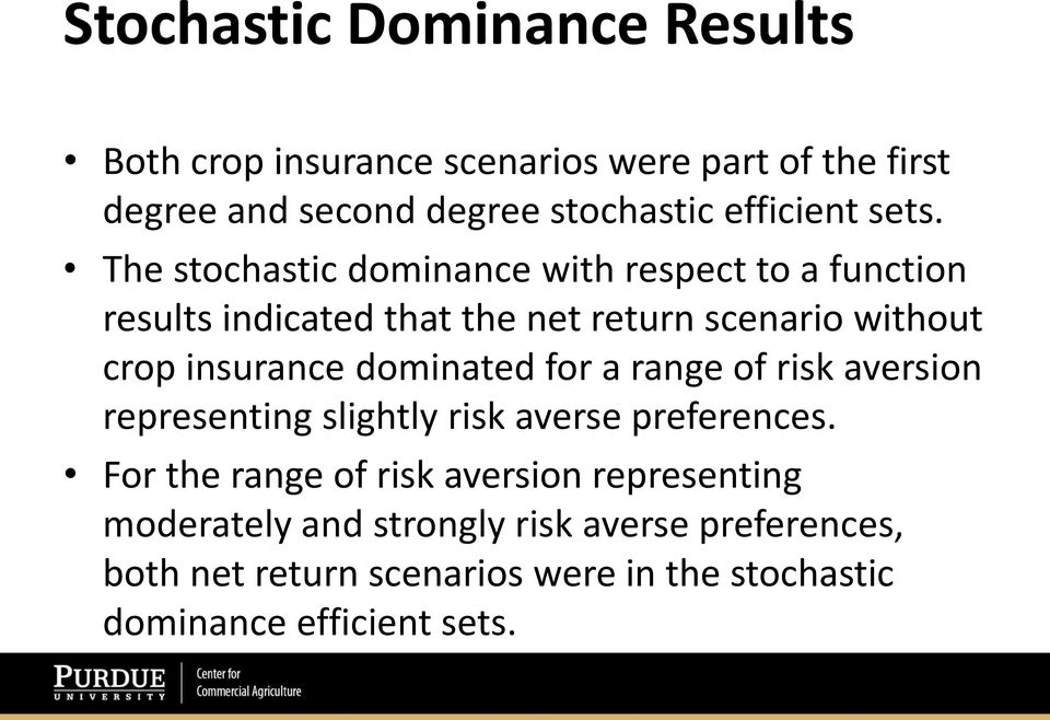 dominated for a range of risk aversion representing slightly risk averse preferences.