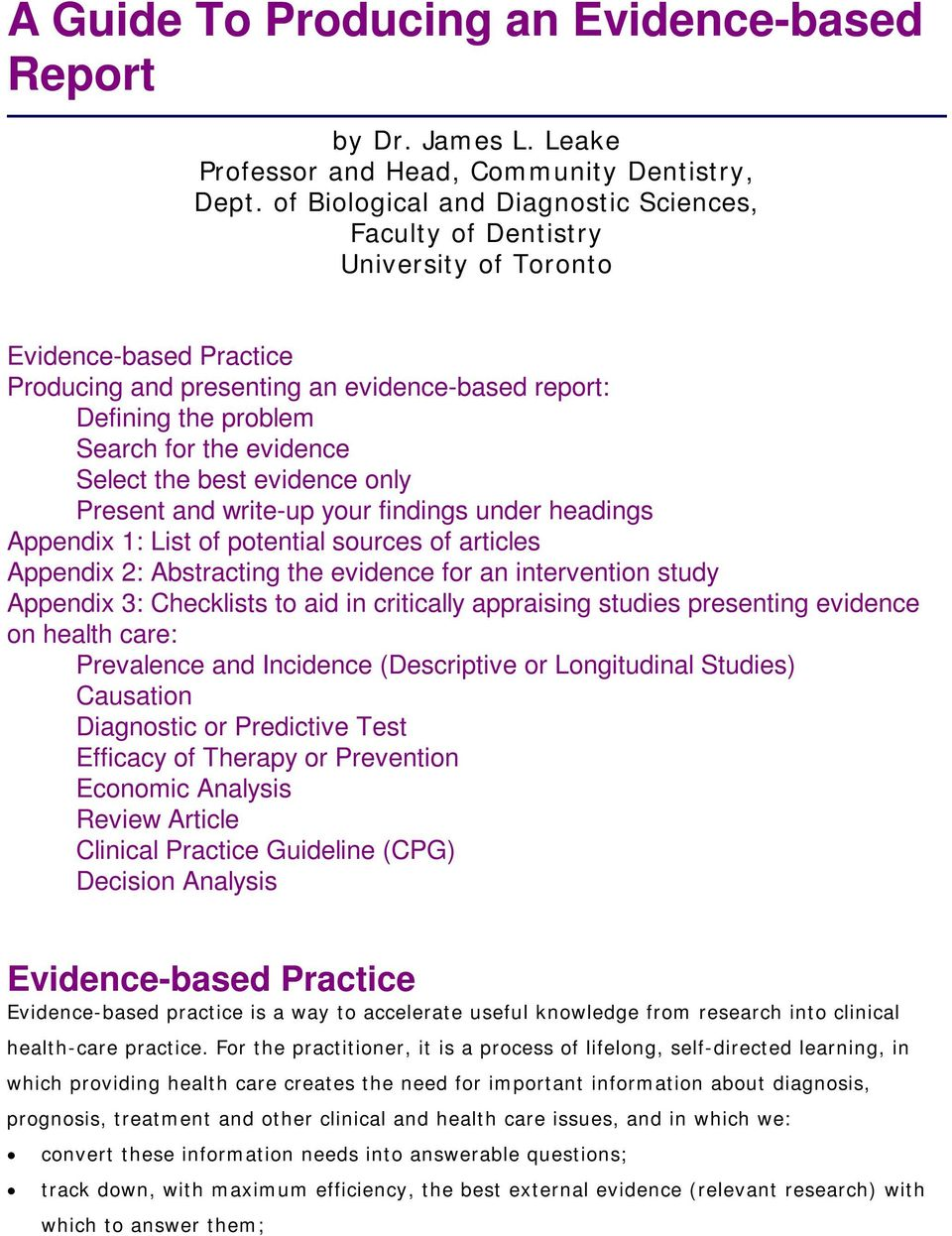 evidence Select the best evidence only Present and write-up your findings under headings Appendix 1: List of potential sources of articles Appendix 2: Abstracting the evidence for an intervention
