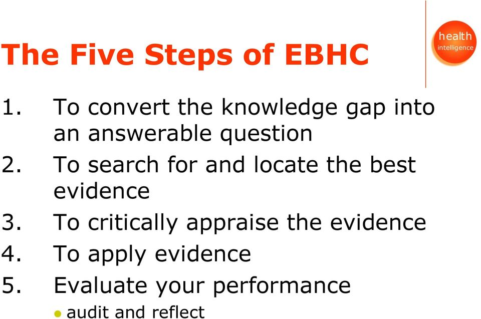 To search for and locate the best evidence 3.
