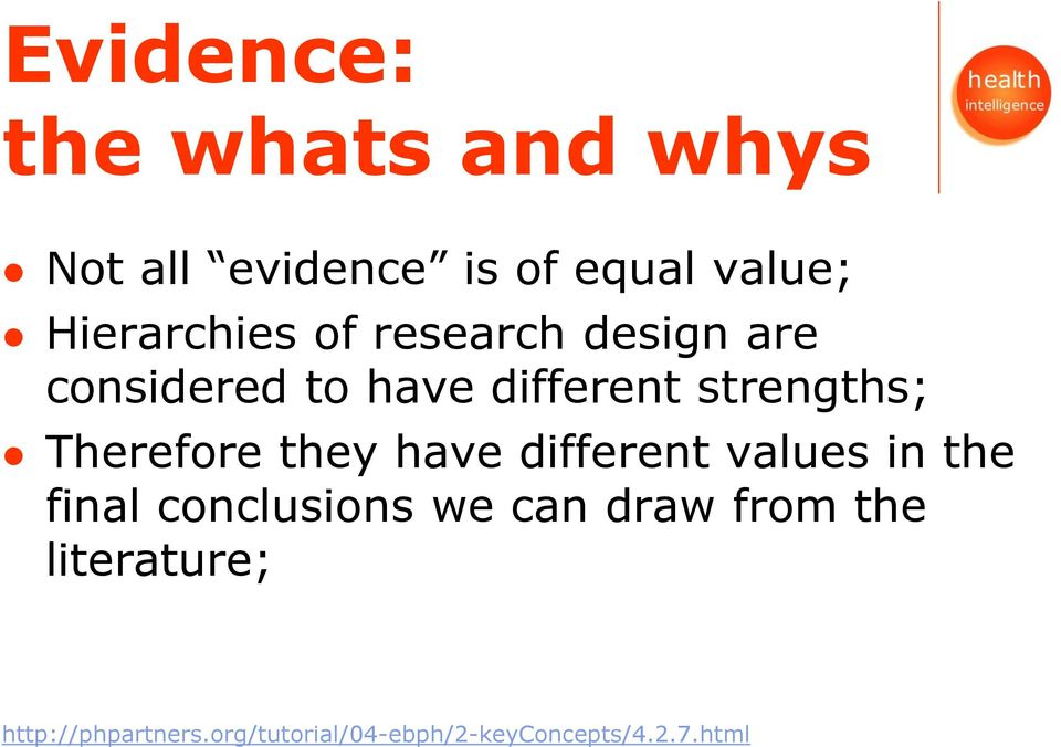 Therefore they have different values in the final conclusions we can draw