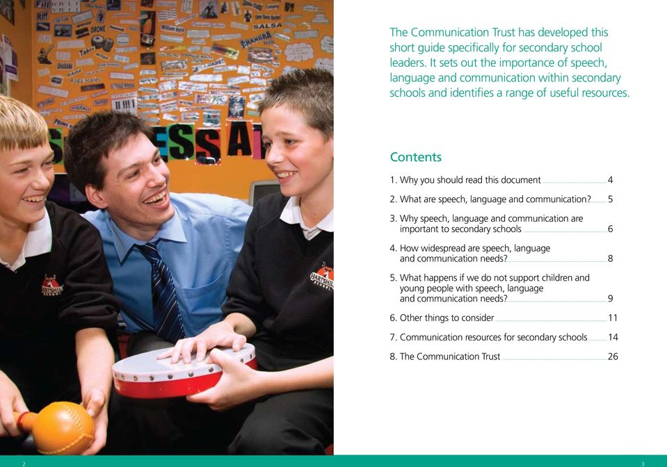 Why you should read this document 2. What are speech, language and communication? 3. Why speech, language and communication are important to secondary schools 4.