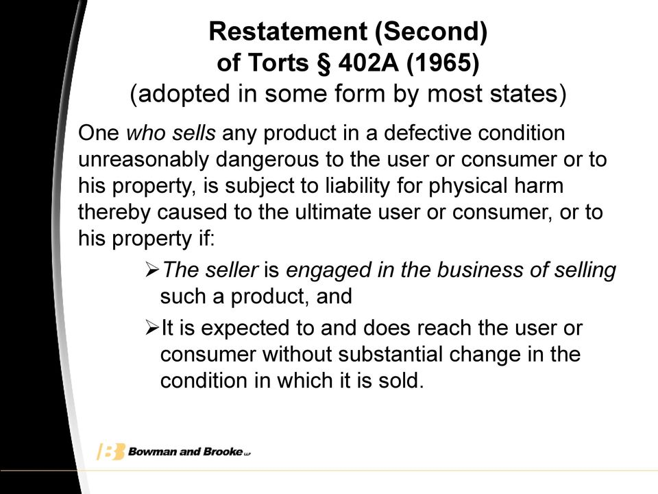 thereby caused to the ultimate user or consumer, or to his property if: The seller is engaged in the business of selling