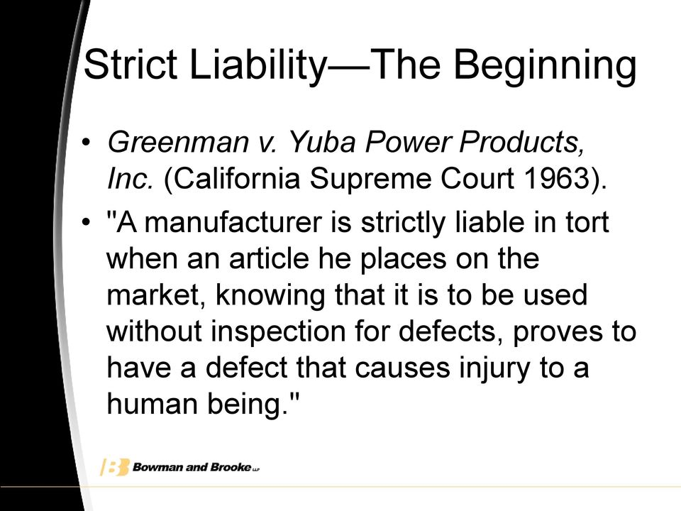"""A manufacturer is strictly liable in tort when an article he places on the"