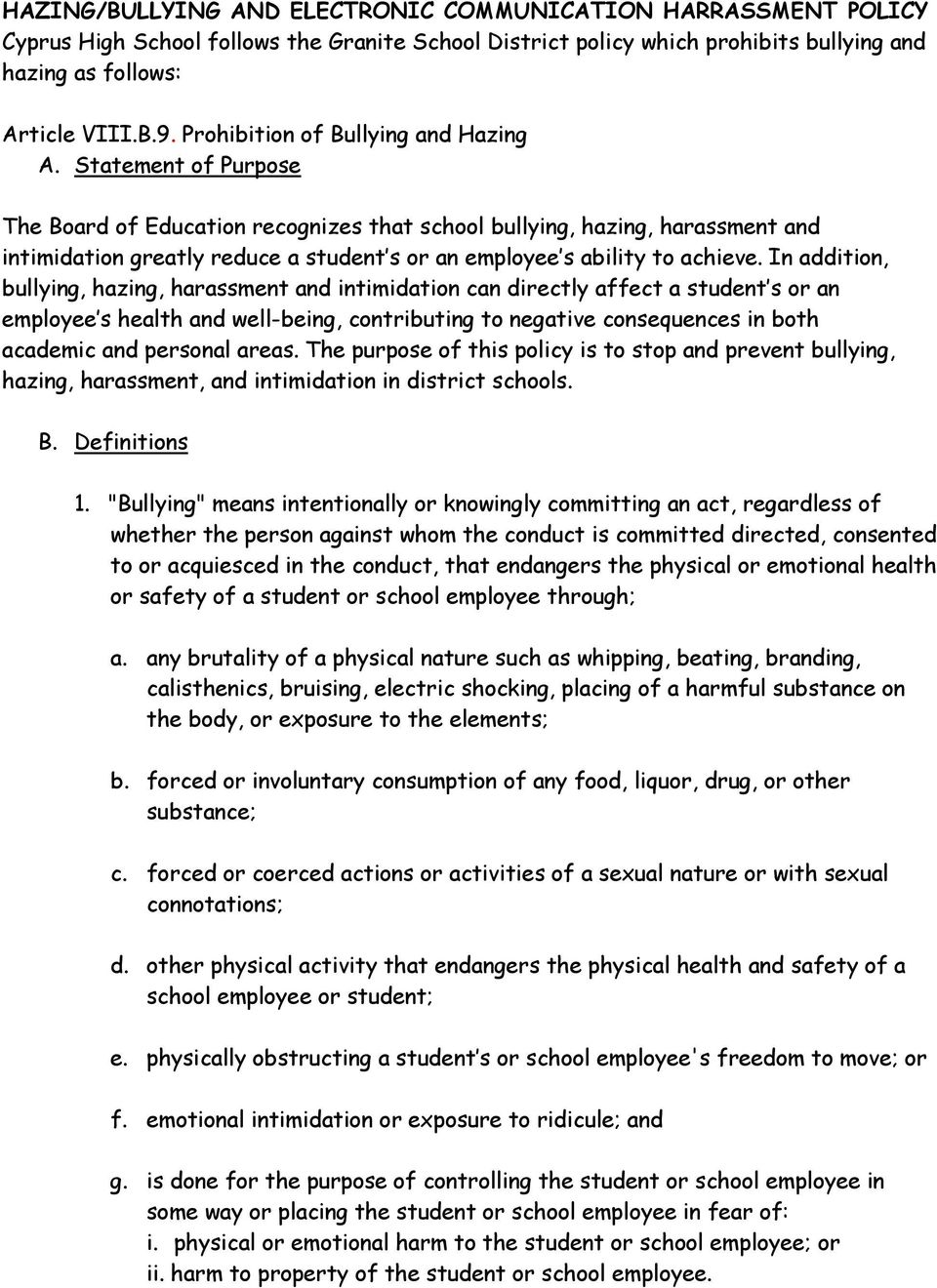 Statement of Purpose The Board of Education recognizes that school bullying, hazing, harassment and intimidation greatly reduce a student s or an employee s ability to achieve.
