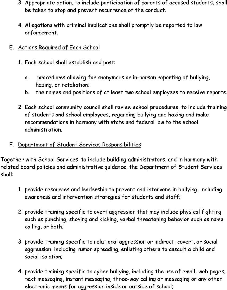 procedures allowing for anonymous or in-person reporting of bullying, hazing, or retaliation; b. the names and positions of at least two school employees to receive reports. 2.