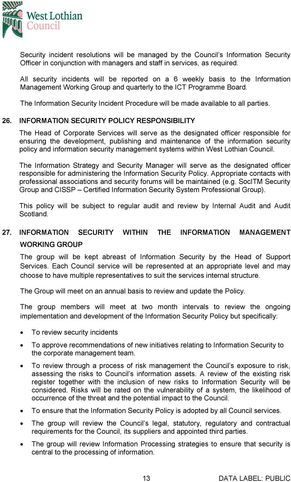 The Information Security Incident Procedure will be made available to all parties. 26.