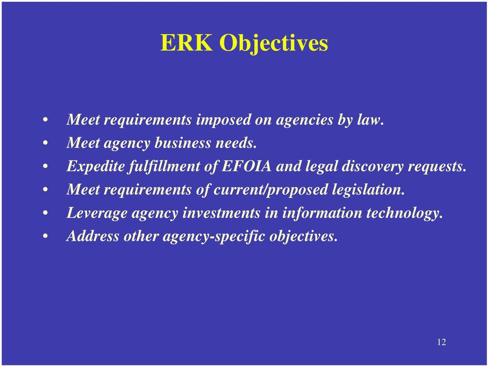 Expedite fulfillment of EFOIA and legal discovery requests.