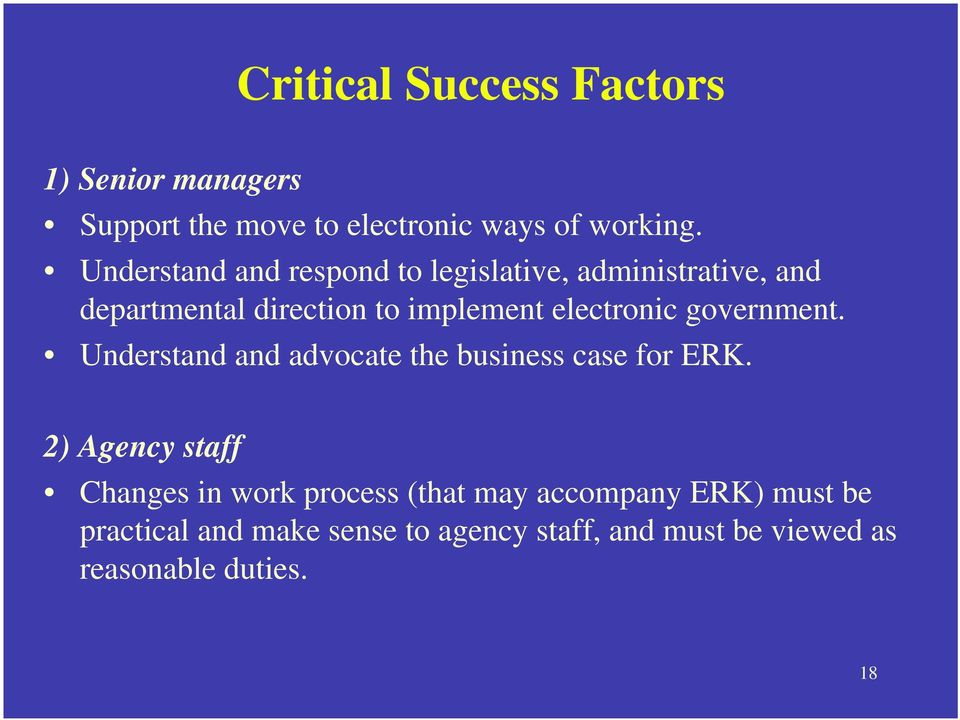 electronic government. Understand and advocate the business case for ERK.