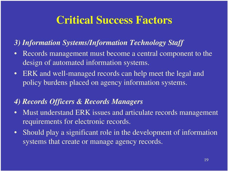 ERK and well-managed records can help meet the legal and policy burdens placed on agency information systems.