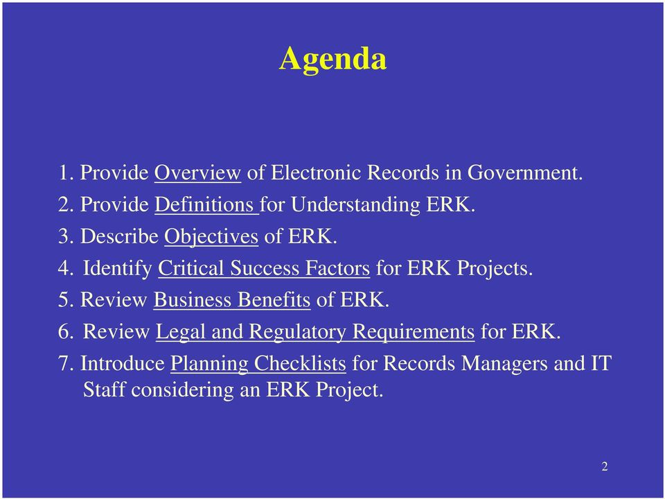 Identify Critical Success Factors for ERK Projects. 5. Review Business Benefits of ERK. 6.