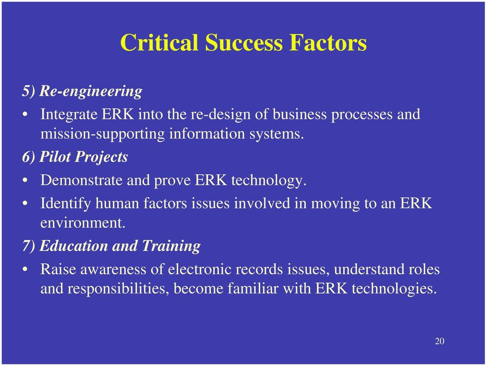 Identify human factors issues involved in moving to an ERK environment.