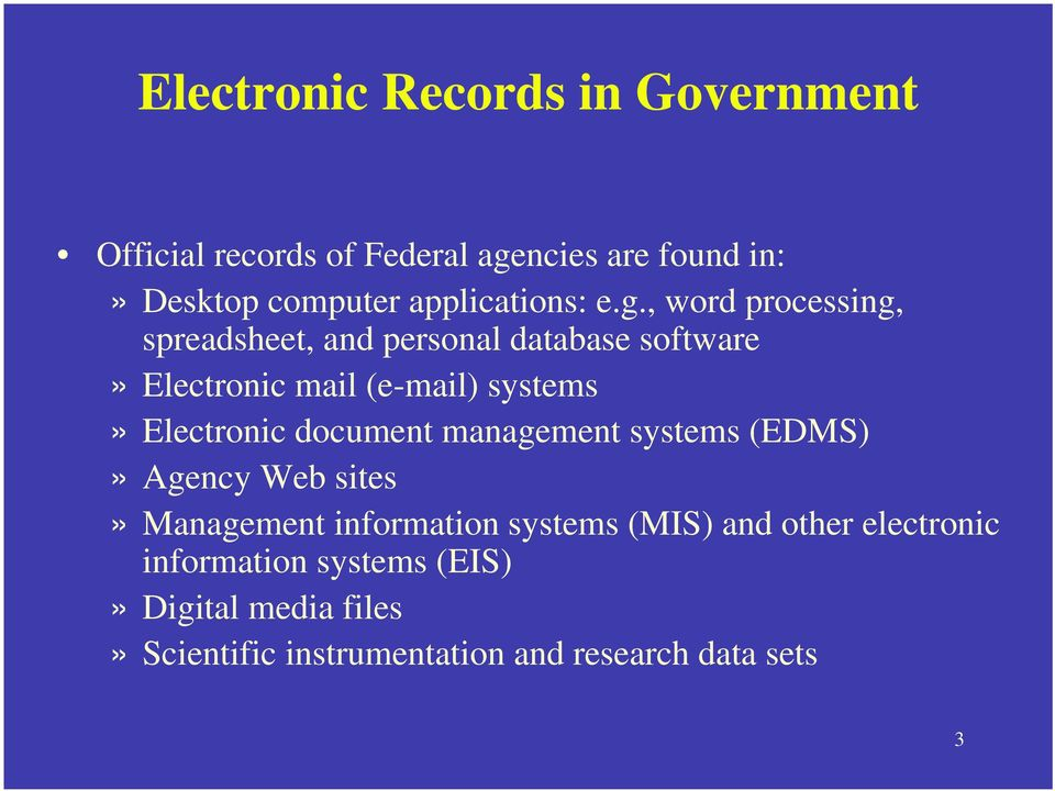 , word processing, spreadsheet, and personal database software» Electronic mail (e-mail) systems» Electronic
