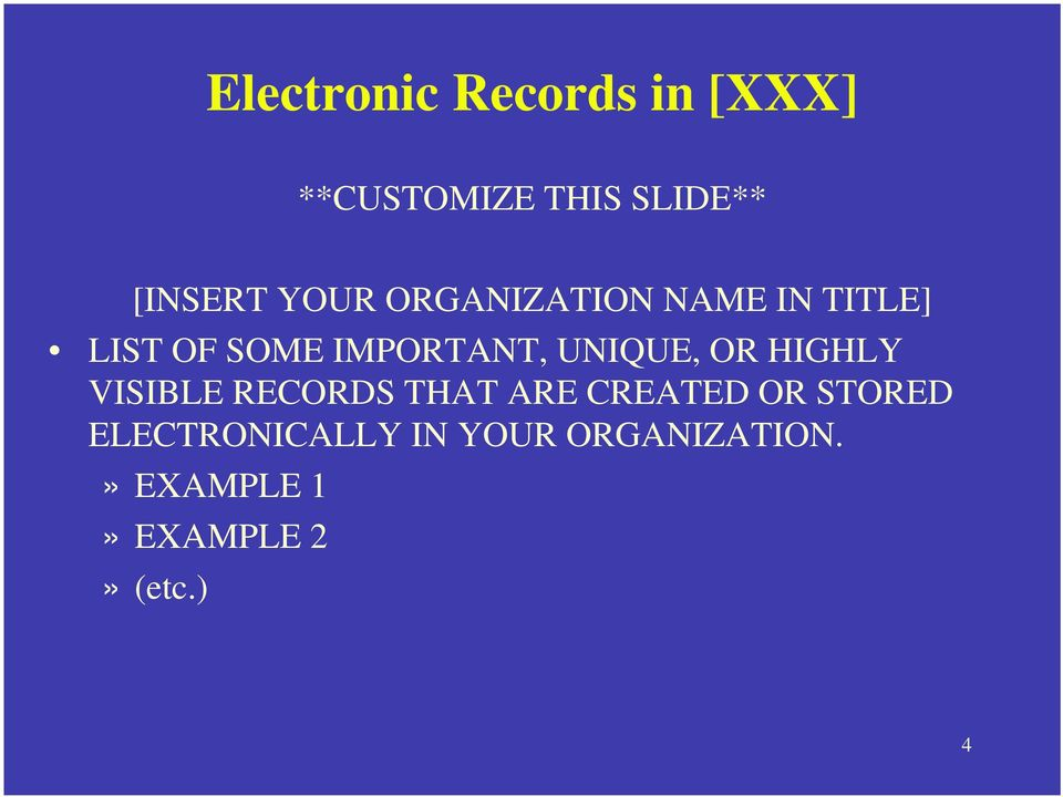 UNIQUE, OR HIGHLY VISIBLE RECORDS THAT ARE CREATED OR STORED