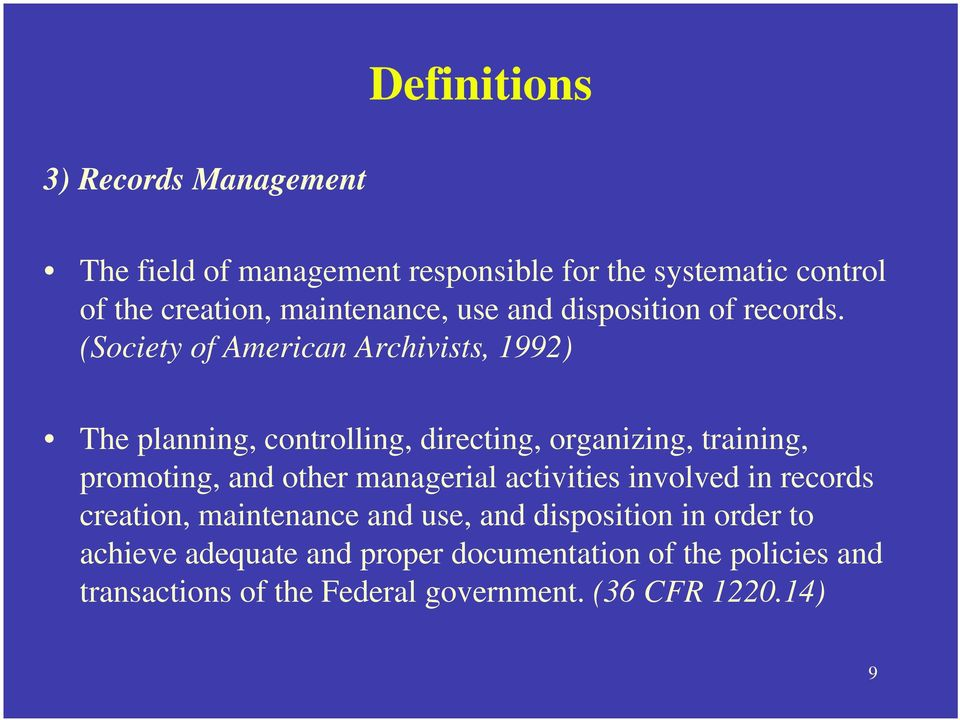 (Society of American Archivists, 1992) The planning, controlling, directing, organizing, training, promoting, and other