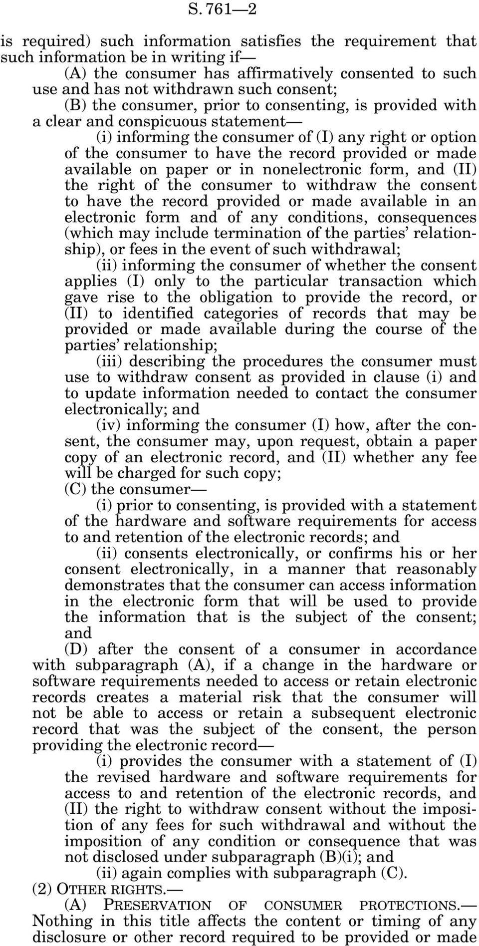 available on paper or in nonelectronic form, and (II) the right of the consumer to withdraw the consent to have the record provided or made available in an electronic form and of any conditions,