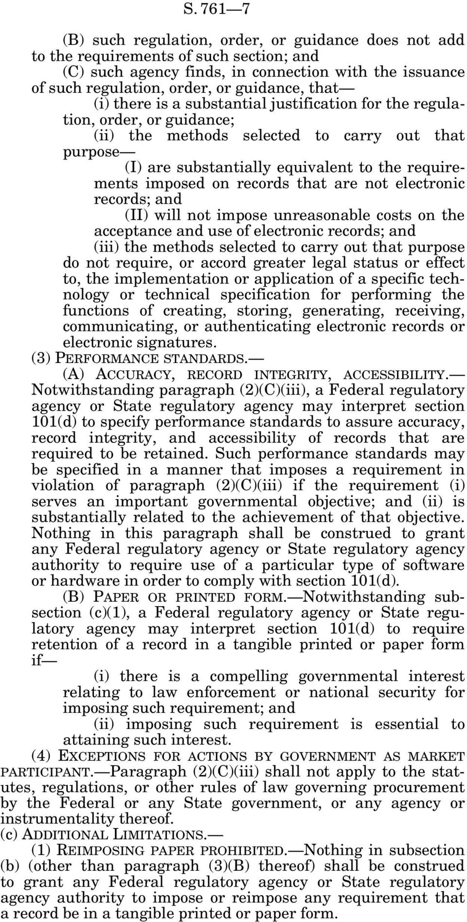 on records that are not electronic records; and (II) will not impose unreasonable costs on the acceptance and use of electronic records; and (iii) the methods selected to carry out that purpose do