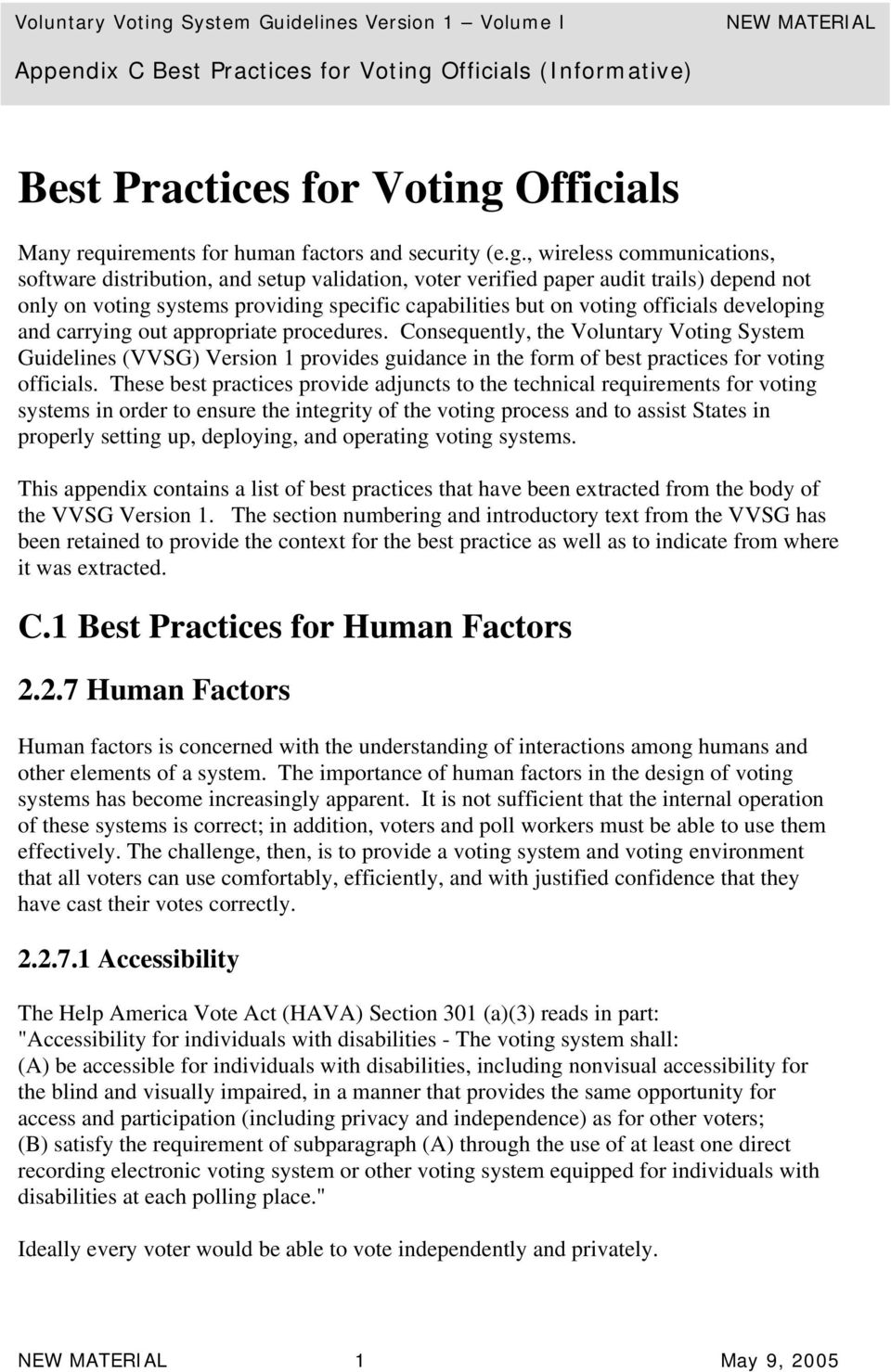 Officials Many requirements for human factors and security (e.g.