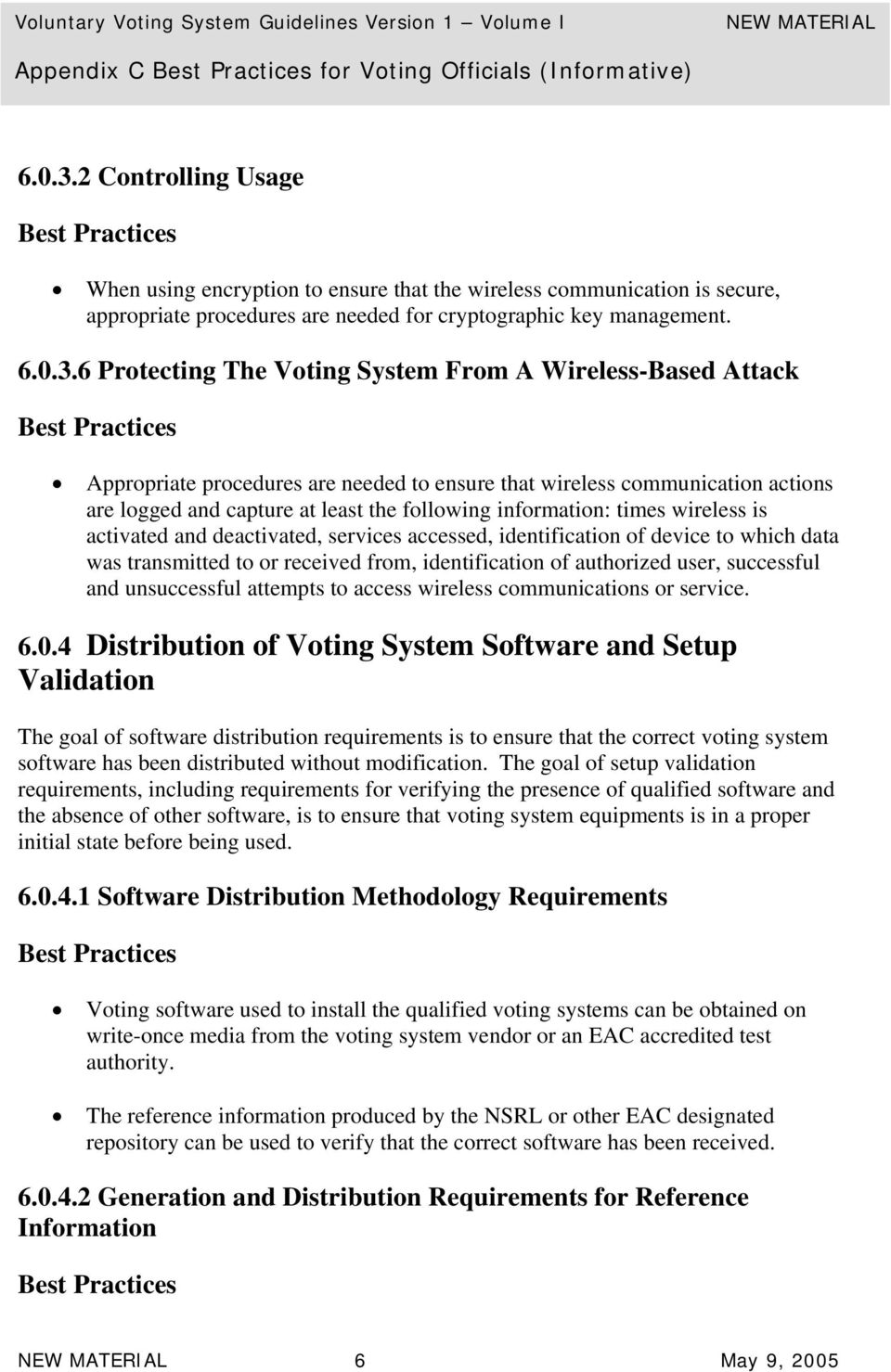 6 Protecting The Voting System From A Wireless-Based Attack Appropriate procedures are needed to ensure that wireless communication actions are logged and capture at least the following information: