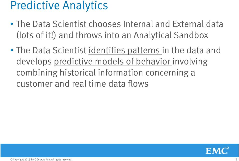 ) and throws into an Analytical Sandbox The Data Scientist identifies