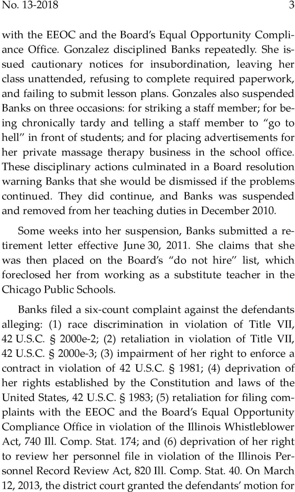 Gonzales also suspended Banks on three occasions: for striking a staff member; for being chronically tardy and telling a staff member to go to hell in front of students; and for placing