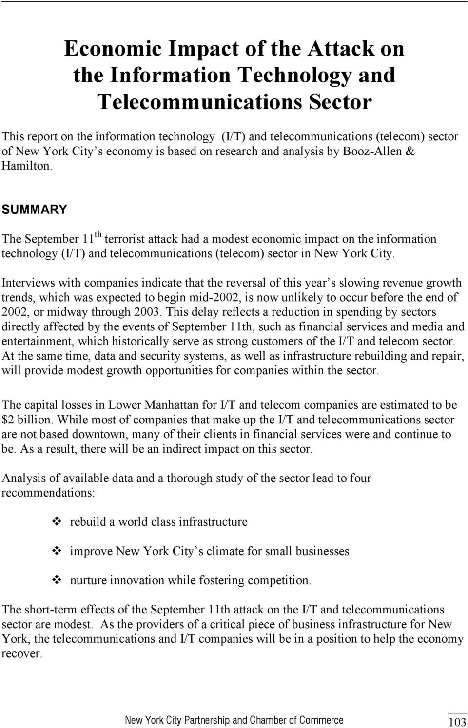 SUMMARY The September 11 th terrorist attack had a modest economic impact on the information technology (I/T) and telecommunications (telecom) sector in New York City.