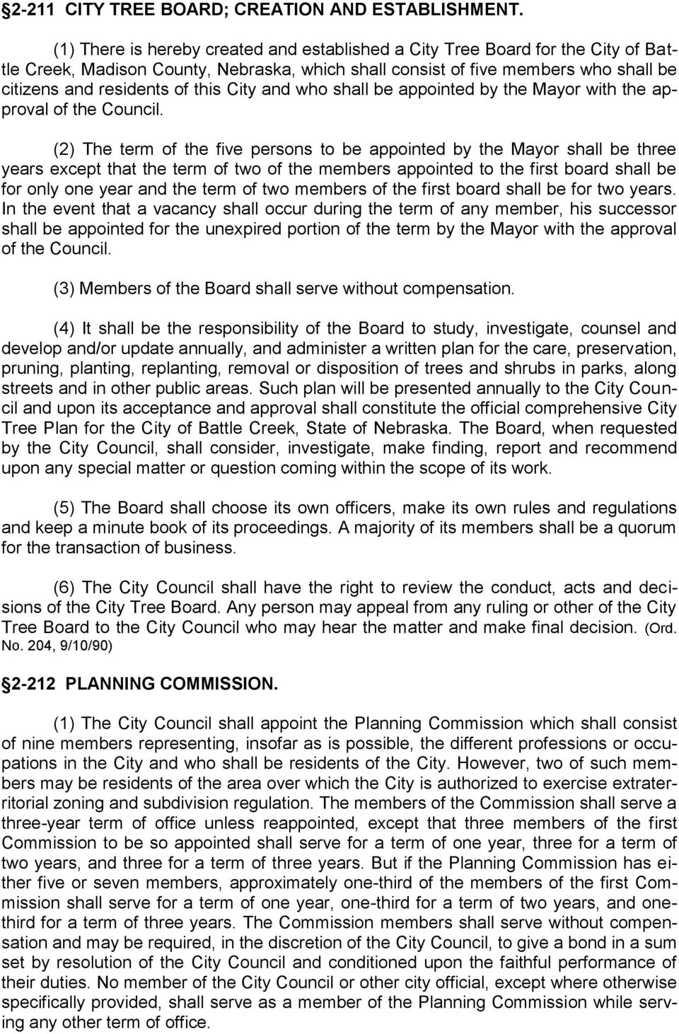 City and who shall be appointed by the Mayor with the approval of the Council.