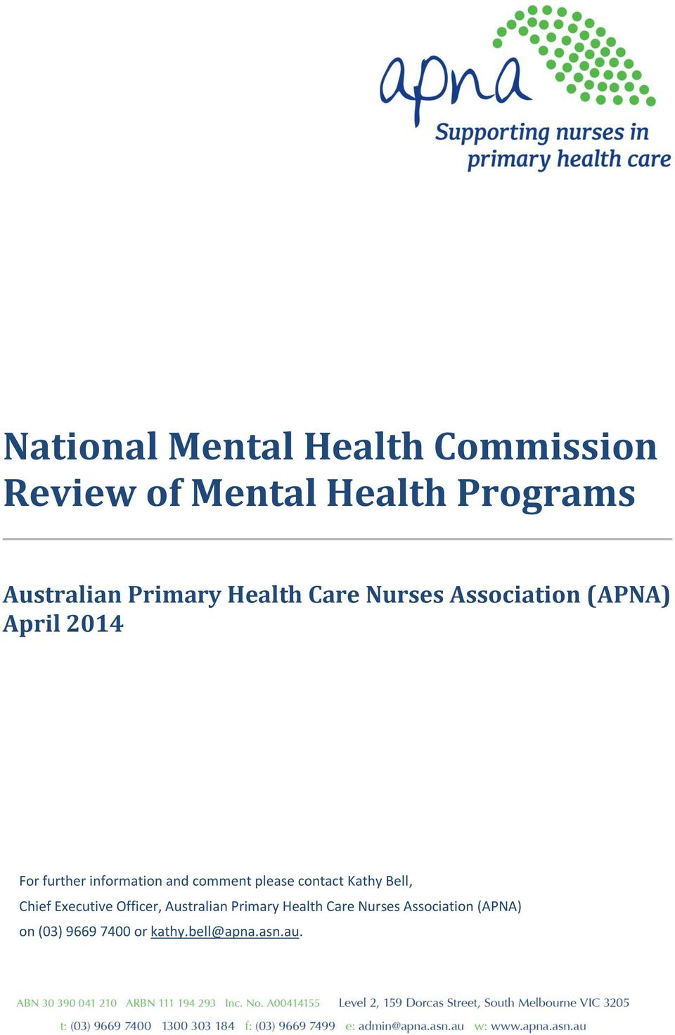 and comment please contact Kathy Bell, Chief Executive Officer, Australian