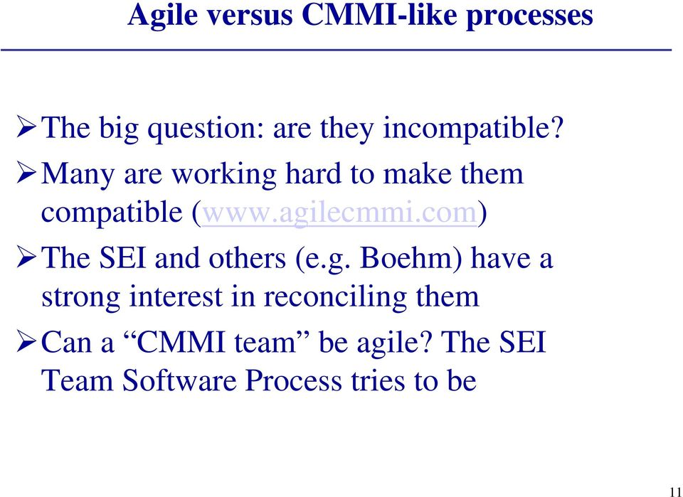 agilecmmi.com) The SEI and others (e.g. Boehm) have a strong interest