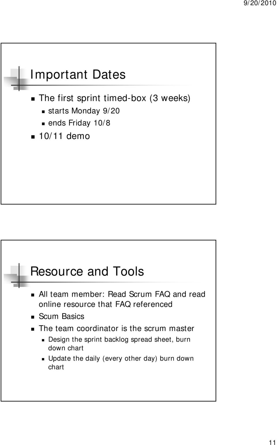 that FAQ referenced Scum Basics The team coordinator is the scrum master Design the