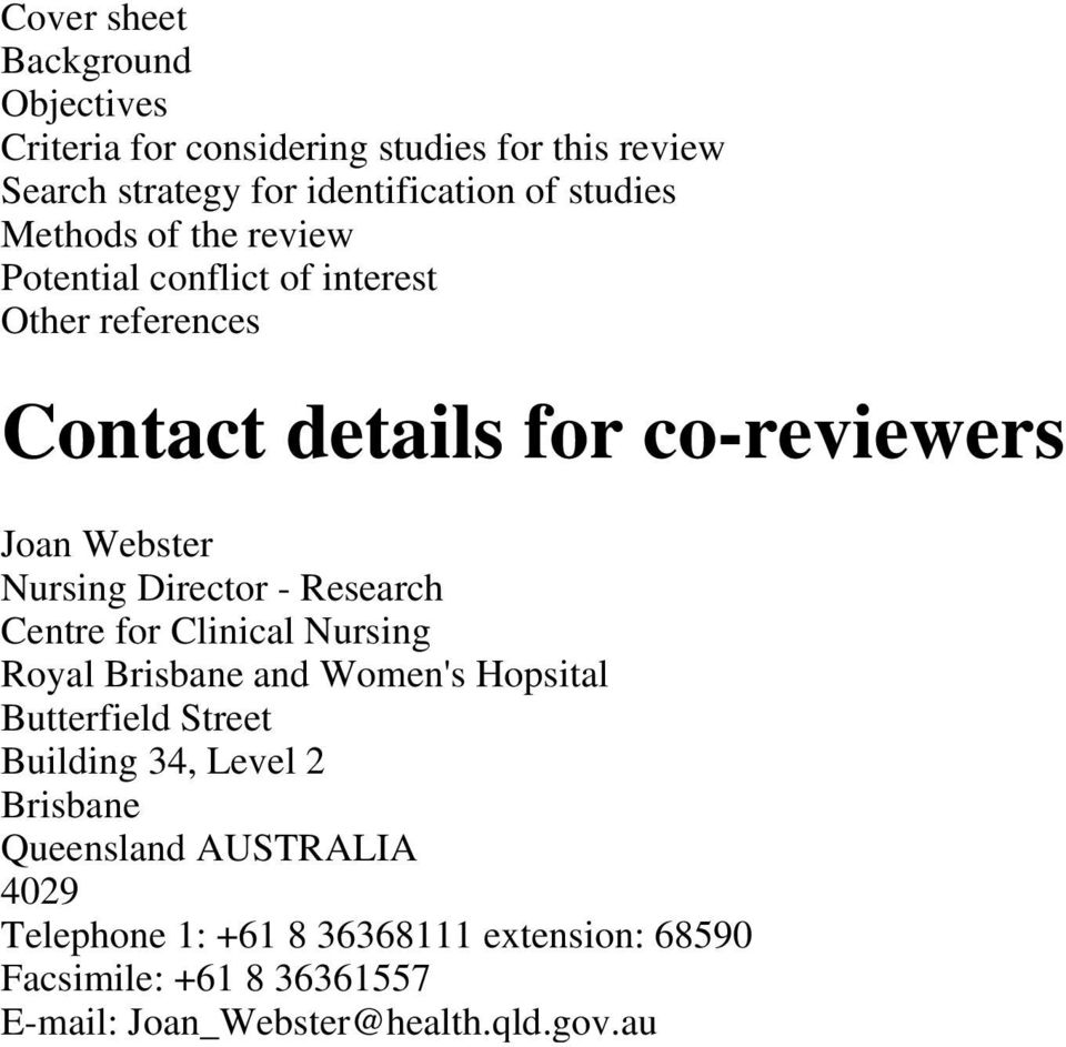 Director - Research Centre for Clinical Nursing Royal Brisbane and Women's Hopsital Butterfield Street Building 34, Level 2