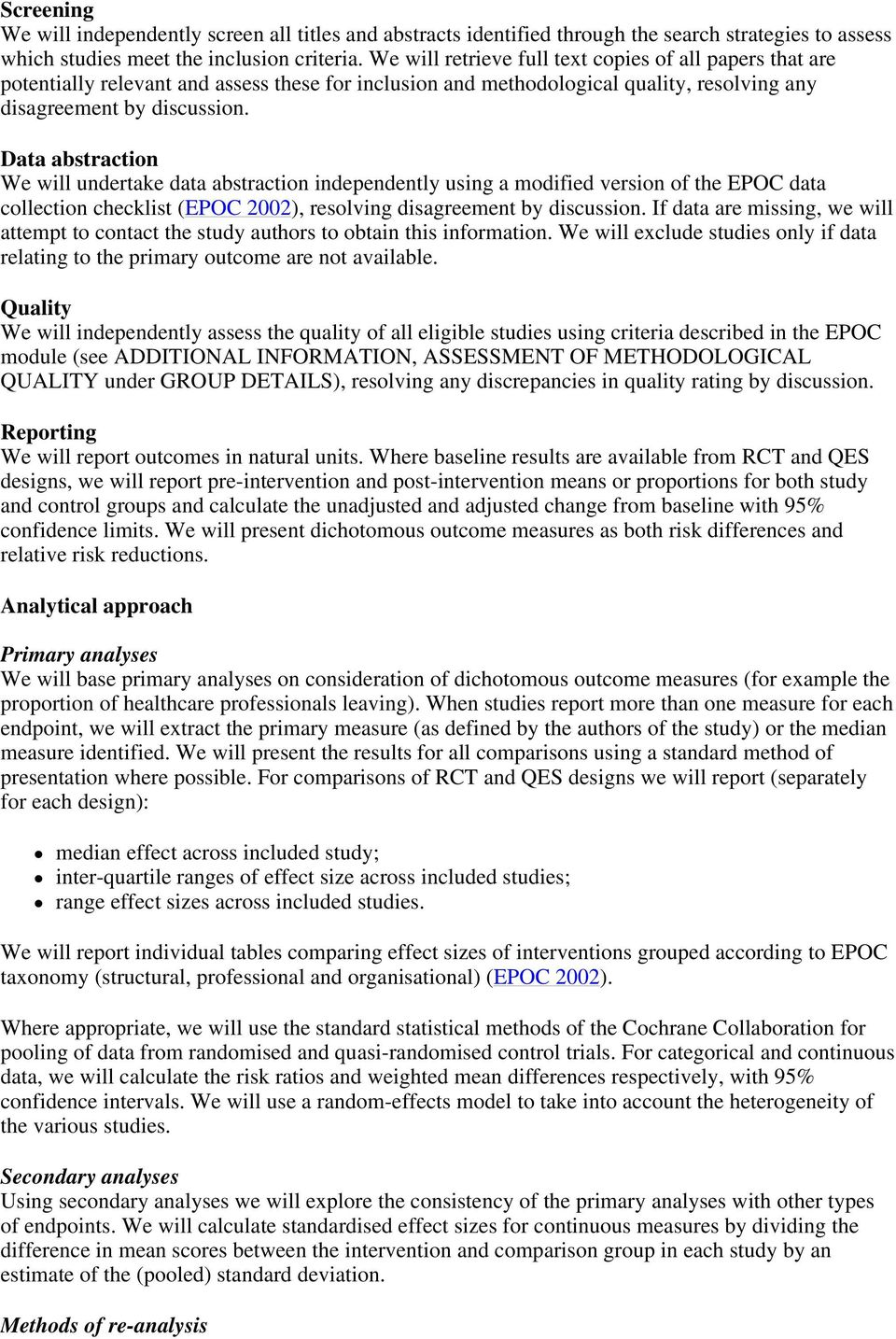 Data abstraction We will undertake data abstraction independently using a modified version of the EPOC data collection checklist (EPOC 2002), resolving disagreement by discussion.