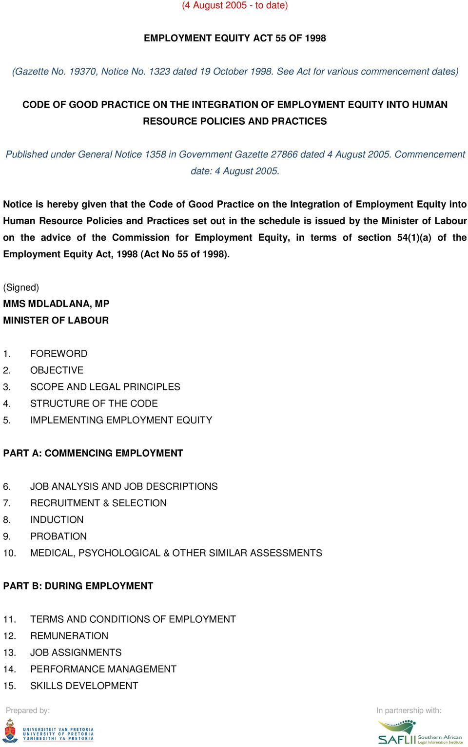 Gazette 27866 dated 4 August 2005. Commencement date: 4 August 2005.