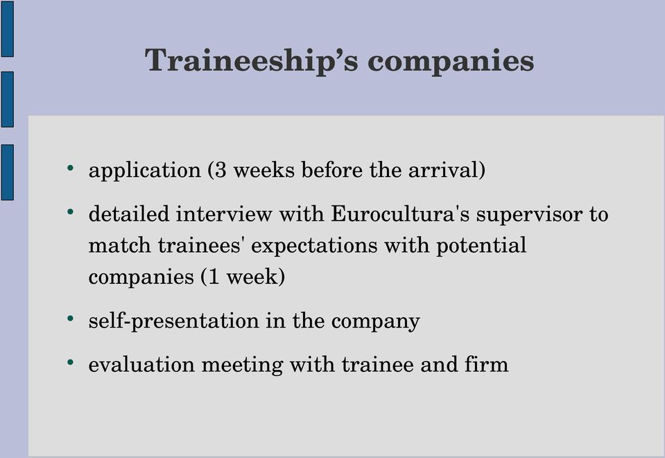 match trainees' expectations with potential companies (1 week)