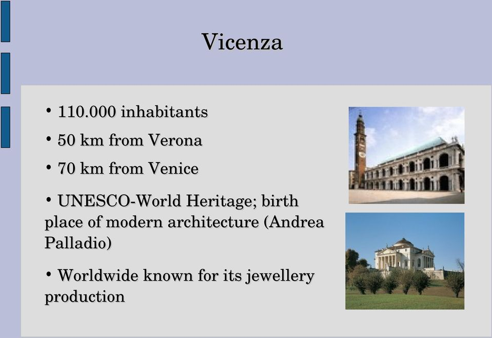 Venice UNESCO World Heritage; birth place of